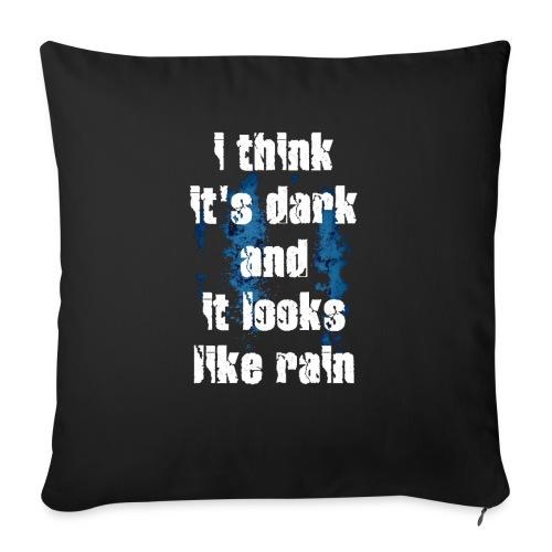 I THINK IT'S DARK... - Copricuscino per divano, 45 x 45 cm