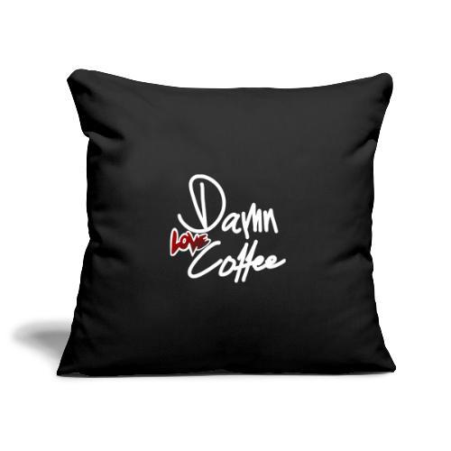 Damn Love Coffee! - Sofakissenbezug 44 x 44 cm