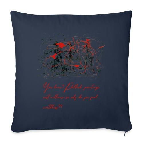 Don't feel worthless - Copricuscino per divano, 45 x 45 cm
