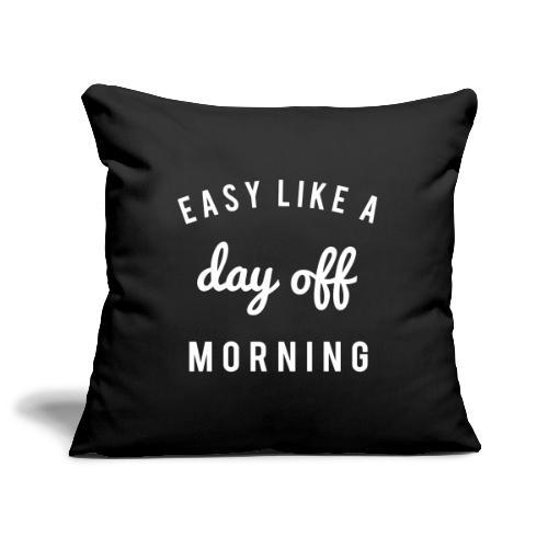 Easy like a day off morning - Sofakissenbezug 44 x 44 cm