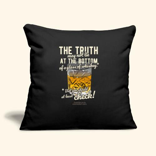 Whiskey T-Shirt Spruch The Truth Whiskey T-Shirt - Sofakissenbezug 44 x 44 cm