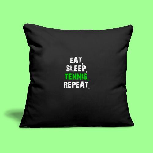 EAT, SLEEP, TENNIS, REPEAT. - Poszewka na poduszkę 45 x 45 cm