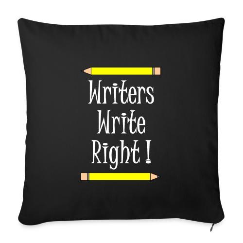 Writers Write Right White Text - Sofa pillowcase 17,3'' x 17,3'' (45 x 45 cm)