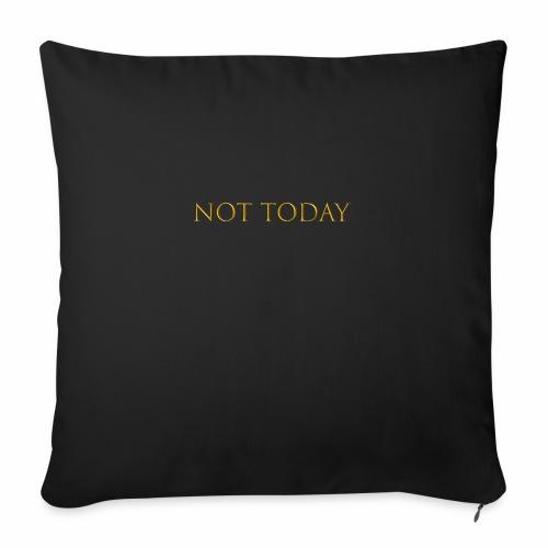 Not today - Housse de coussin décorative 45x 45cm