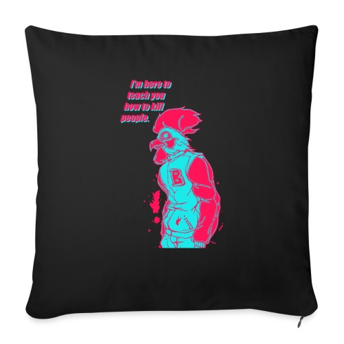 I'm here to teach you how to kill people - Housse de coussin décorative 45x 45cm