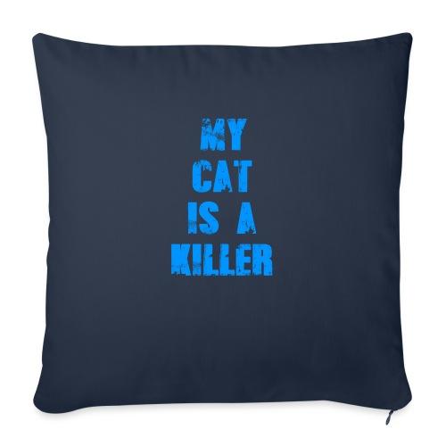 My Cat is a Killer - Sofakissenbezug 44 x 44 cm