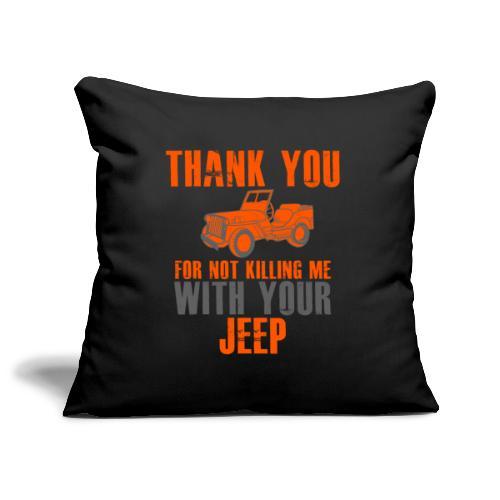 Vielen Dank für das nicht umbringen mit dem Jeep - Sofakissenbezug 44 x 44 cm
