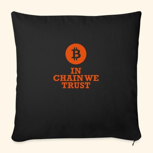 Bitcoin: In chain we trust - Sofakissenbezug 44 x 44 cm