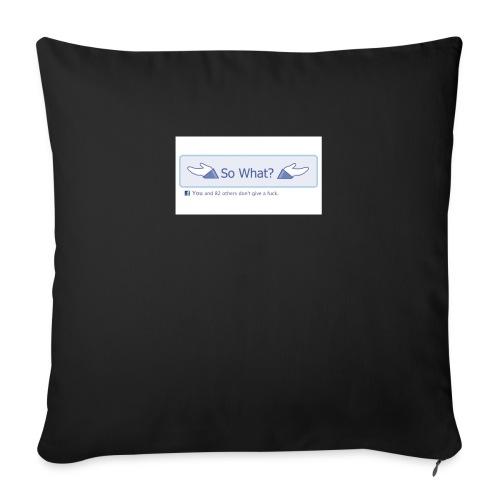So What? - Sofa pillowcase 17,3'' x 17,3'' (45 x 45 cm)