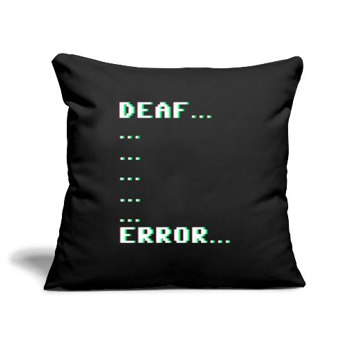 Deaf ... Error... - Sofakissenbezug 44 x 44 cm