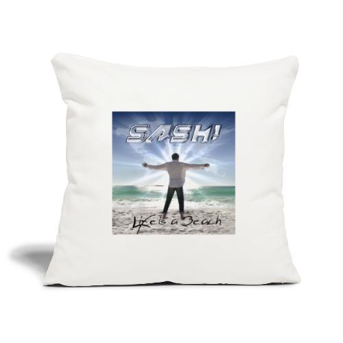 Life Is A Beach Cover - Sofa pillowcase 17,3'' x 17,3'' (45 x 45 cm)