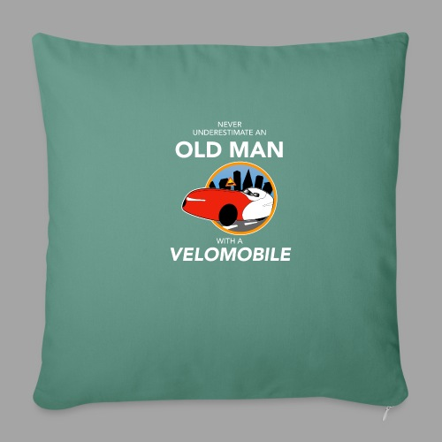 Never underestimate an old man with a velomobile - Sohvatyynyn päällinen 45 x 45 cm