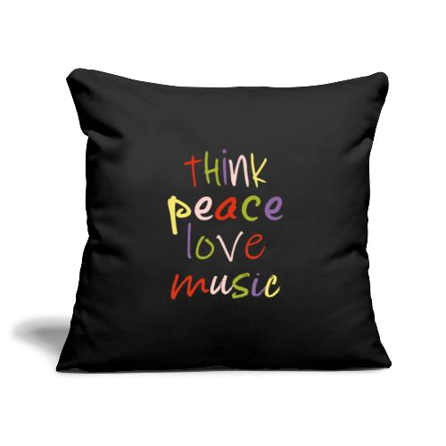 THINK PEACE LOVE MUSIC - Sofakissenbezug 44 x 44 cm