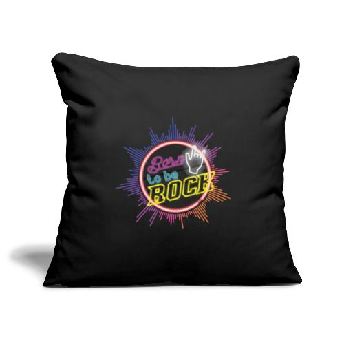 born to be rock - Sofa pillowcase 17,3'' x 17,3'' (45 x 45 cm)