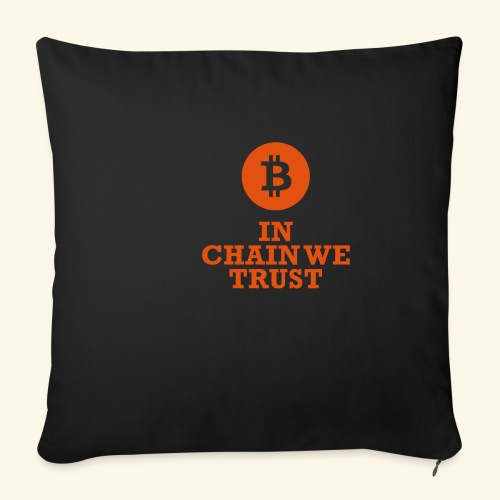 Bitcoin: In chain we trust - Sofakissenbezug 44 x 44 cm