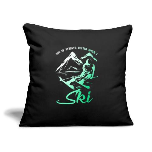 Life is Better When I Ski - Sofa pillowcase 17,3'' x 17,3'' (45 x 45 cm)
