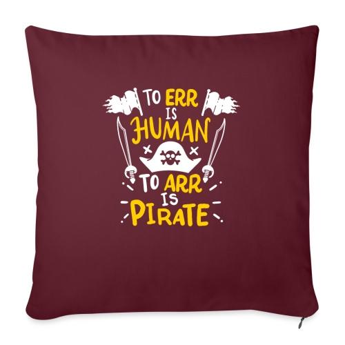 Irren ist menschlich, Arr ist Pirat - Sofakissenbezug 44 x 44 cm