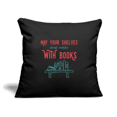 0031 May the shelves always overflow with books - Sofa pillow cover 44 x 44 cm