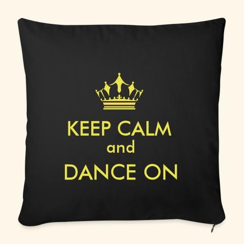 Keep calm and dance on - Sofakissenbezug 44 x 44 cm