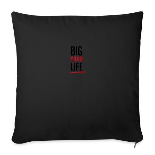 Big Your Life - Sofakissenbezug 44 x 44 cm
