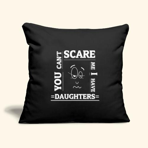 You can't scare me I have Daughters - Sofakissenbezug 44 x 44 cm