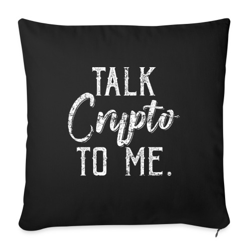 Talk Crypto To Me Cryptocurrency - Sofakissenbezug 44 x 44 cm