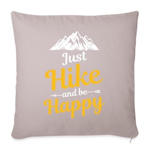 Just Hike And Be Happy Nature-Design für Hiking - Sofakissenbezug 44 x 44 cm