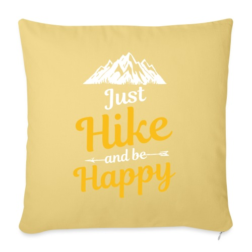 Just Hike And Be Happy Nature-Design für Hiking - Sofakissenbezug 44 x 44 cm