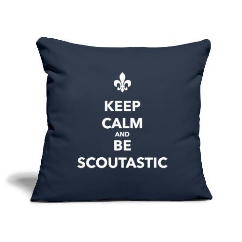 Keep calm and be scoutastic - Farbe frei wählbar - Sofakissenbezug 44 x 44 cm