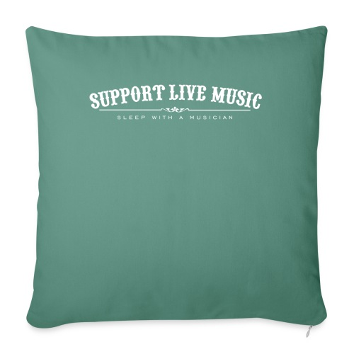 Support Live Music - sleep with a musician - Sofa pillowcase 17,3'' x 17,3'' (45 x 45 cm)