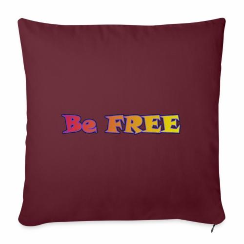 Be FREE ! Soyez Libre. - Housse de coussin décorative 45x 45cm