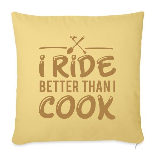 Ich reite besser als ich koche - Reiterspruch - Sofakissenbezug 44 x 44 cm