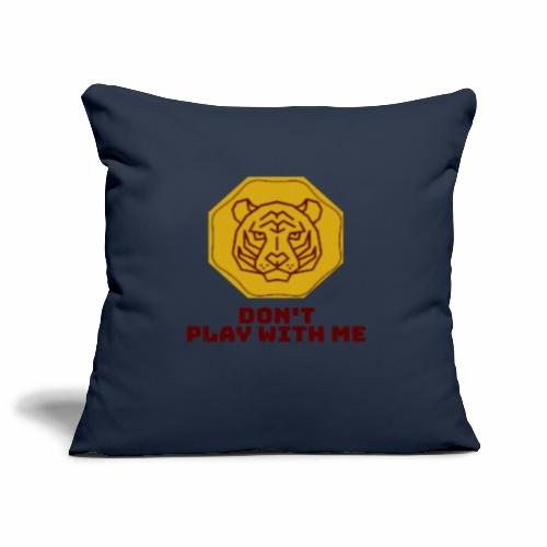 Don't play with me collection - Housse de coussin décorative 45 x 45 cm