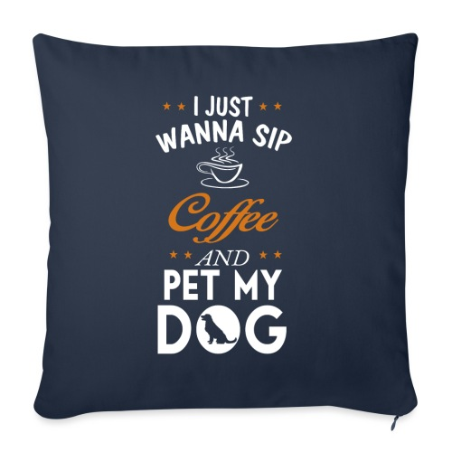 Kaffee trinken und Hunde streicheln - Happy! - Sofakissenbezug 44 x 44 cm
