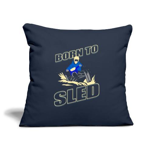 Born To Sled - Sofa pillowcase 17,3'' x 17,3'' (45 x 45 cm)