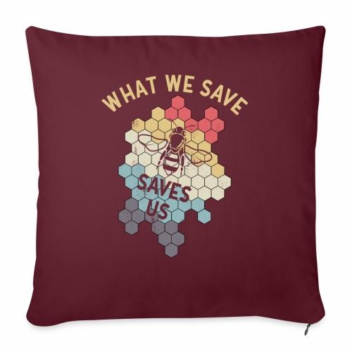 What we Save Saves us Shirt Rettet die Bienen - Sofakissenbezug 44 x 44 cm