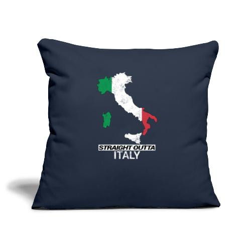 Straight Outta Italy (Italia) country map flag - Sofa pillowcase 17,3'' x 17,3'' (45 x 45 cm)