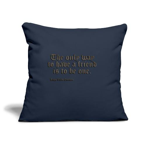 The only way - Sofa pillowcase 17,3'' x 17,3'' (45 x 45 cm)