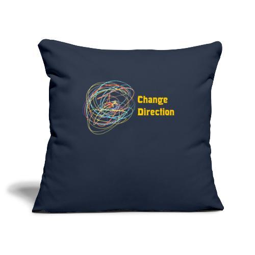 Change Direction - Sofa pillowcase 17,3'' x 17,3'' (45 x 45 cm)