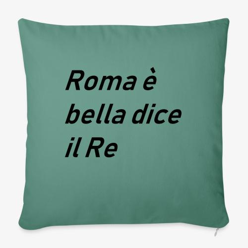 ROMA è bella dice il RE - Copricuscino per divano, 45 x 45 cm