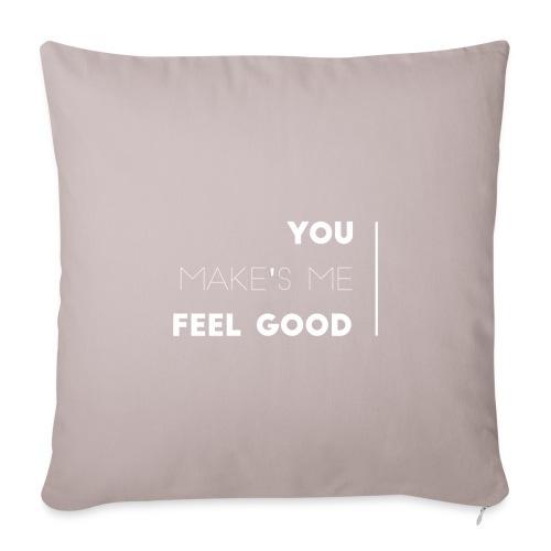 You make's me feel good - Funda de cojín, 45 x 45 cm
