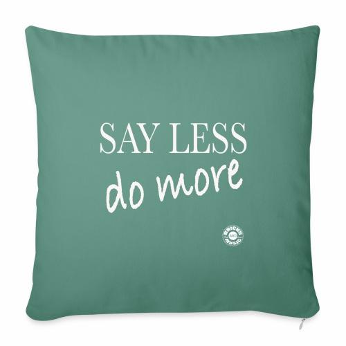Say less, DO more!!! - Copricuscino per divano, 45 x 45 cm