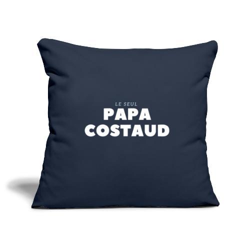 LE SEUL PAPA COSTAUD - Housse de coussin décorative 45x 45cm