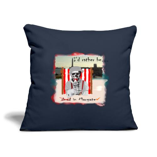 I'd rather be in Margate - Sofa pillowcase 17,3'' x 17,3'' (45 x 45 cm)