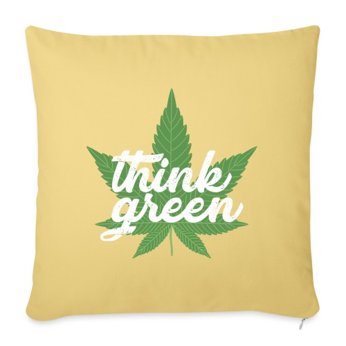Think Green - smoking weed, cannabis, marijuana - Sofa pillowcase 17,3'' x 17,3'' (45 x 45 cm)