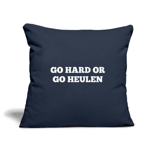 Go Hard or Go Heulen (weiß) - Sofakissenbezug 44 x 44 cm