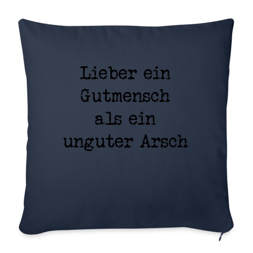Gutmensch unguter Arsch - Sofakissenbezug 44 x 44 cm