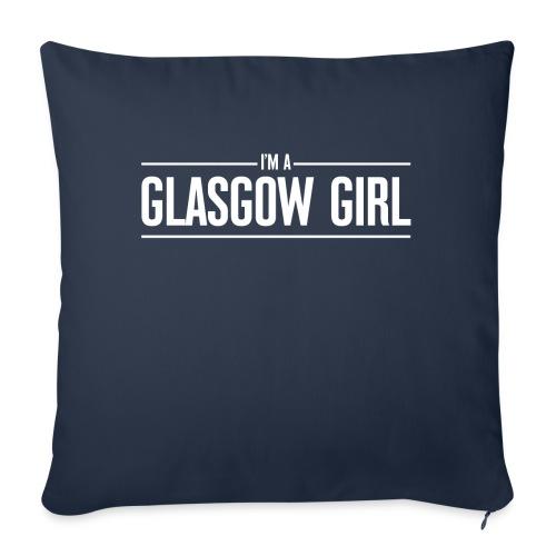I'm A Glasgow Girl - Sofa pillowcase 17,3'' x 17,3'' (45 x 45 cm)