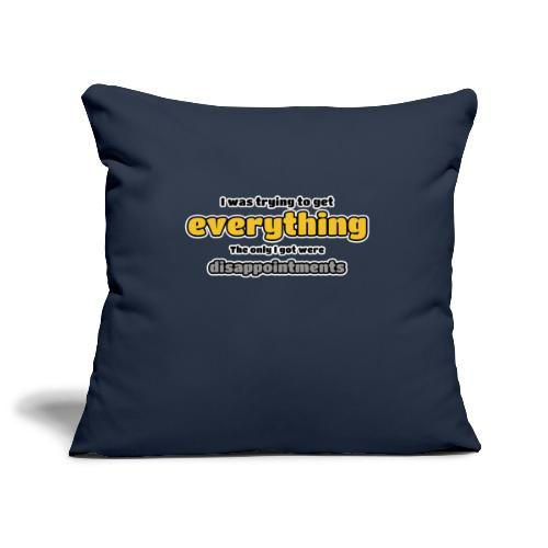 Trying to get everything - got disappointments - Sofa pillowcase 17,3'' x 17,3'' (45 x 45 cm)