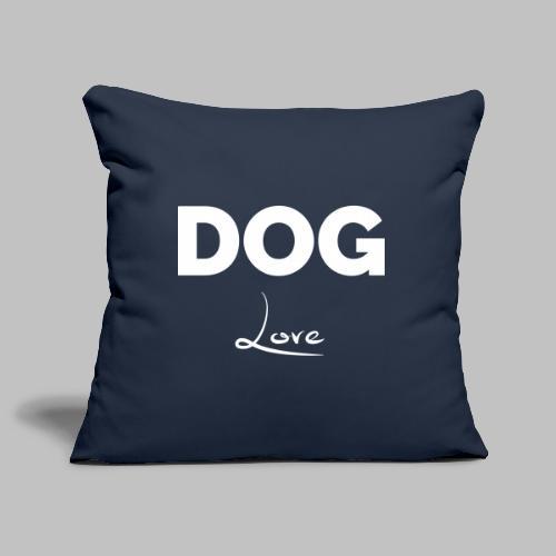 DOG LOVE - Geschenkidee für Hundebesitzer - Sofakissenbezug 44 x 44 cm